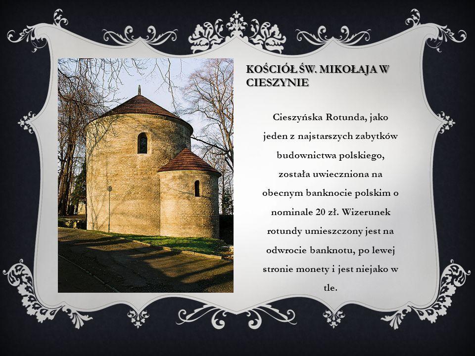 Cieszyńska Rotunda, jako jeden z najstarszych zabytków budownictwa polskiego, została uwieczniona na obecnym banknocie polskim o nominale 20 zł.