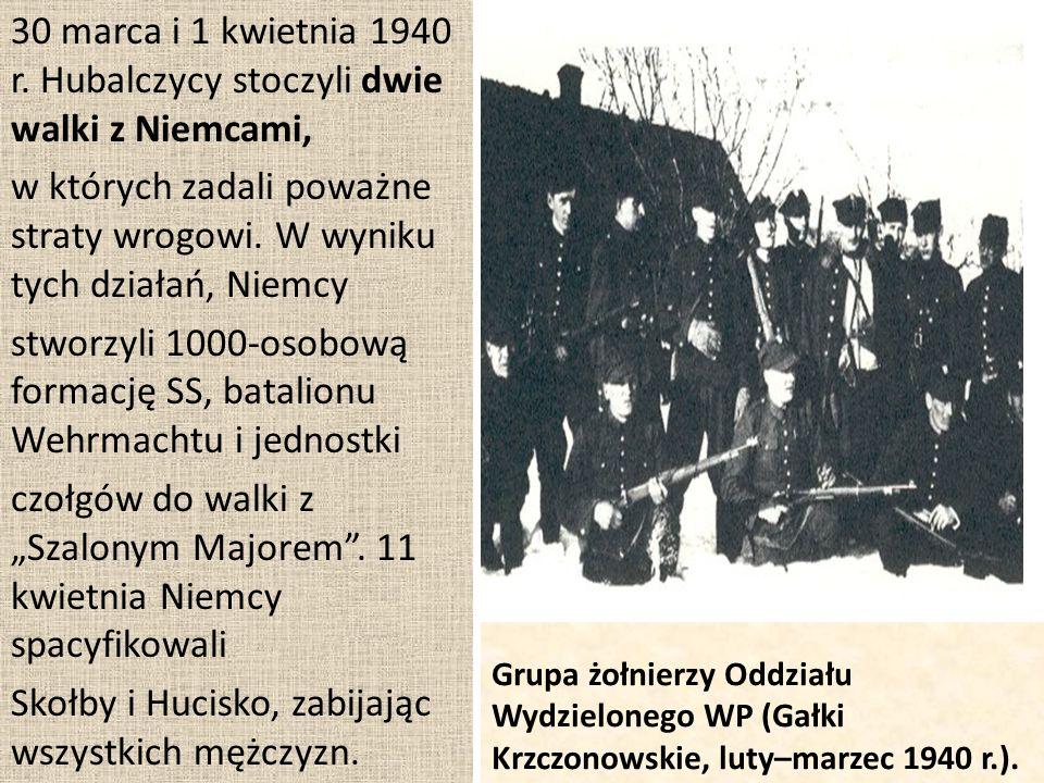 Grupa żołnierzy Oddziału Wydzielonego WP (Gałki Krzczonowskie, luty–marzec 1940 r.). 30 marca i 1 kwietnia 1940 r. Hubalczycy stoczyli dwie walki z Ni