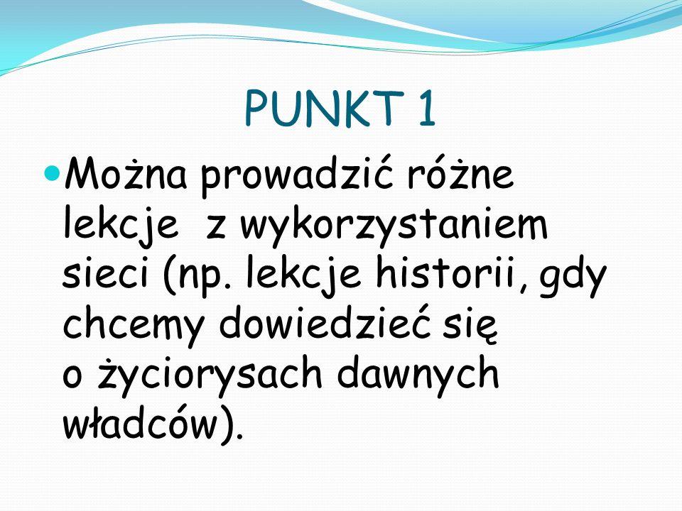PUNKT 2 Internet i telefon mogą być przydatne na różnych przedmiotach przy wykonywaniu różnego typu zadań