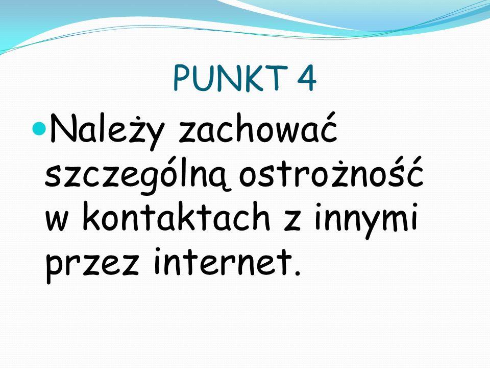 PUNKT 5 Nauczyciele i uczniowie nie powinni kopiować z sieci różnych testów sprawdzających.