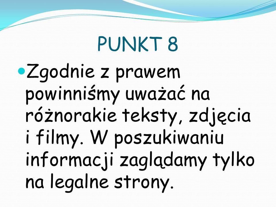 PUNKT 9 Gdy będziemy uważać w sieci, możemy zadbać o własne prawa.