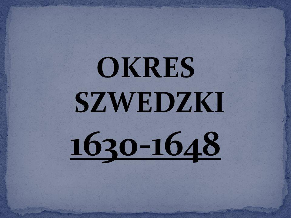 OKRES SZWEDZKI 1630-1648