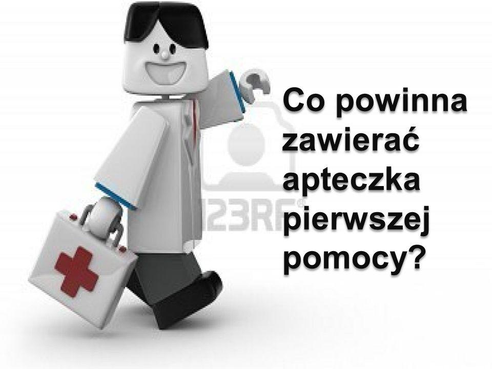 cc Co powinna zawierać apteczka pierwszej pomocy? Co powinna zawierać apteczka pierwszej pomocy?