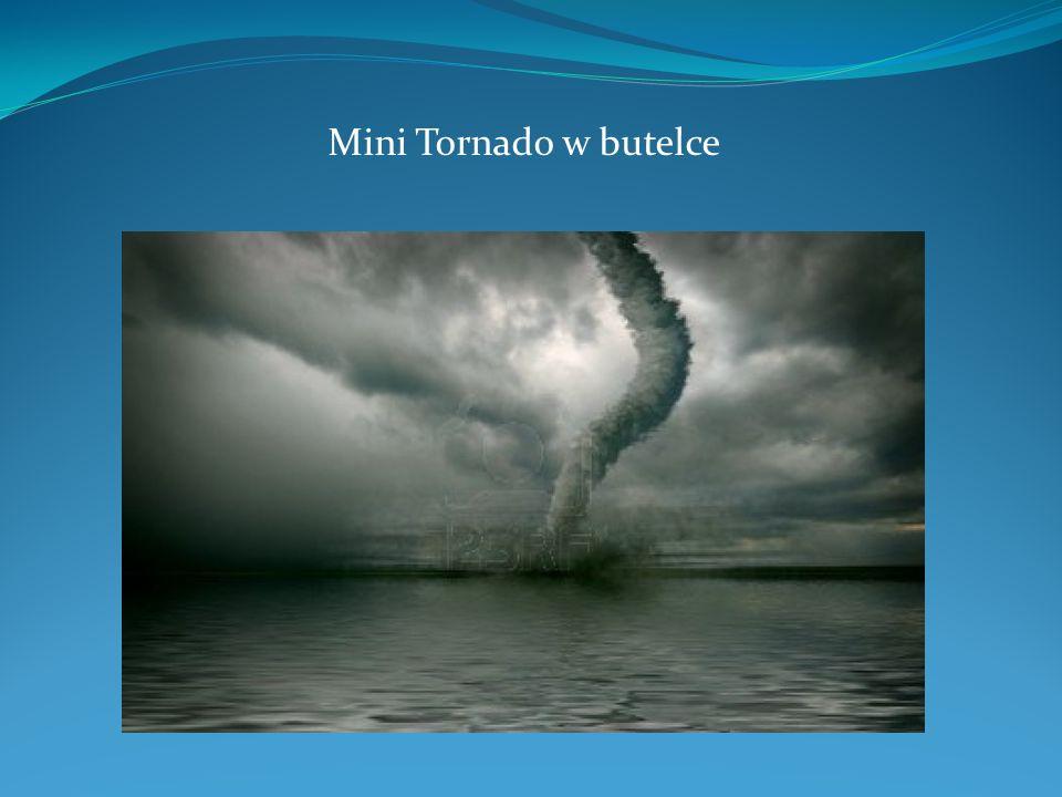 Mini Tornado w butelce powstało poprzez wprawienie wody znajdującej się w butelce w ruch obrotowy wokół centralnej osi.