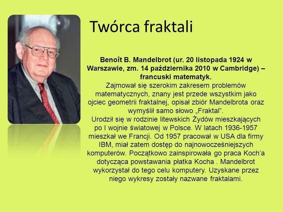 Twórca fraktali Benoît B.Mandelbrot (ur. 20 listopada 1924 w Warszawie, zm.