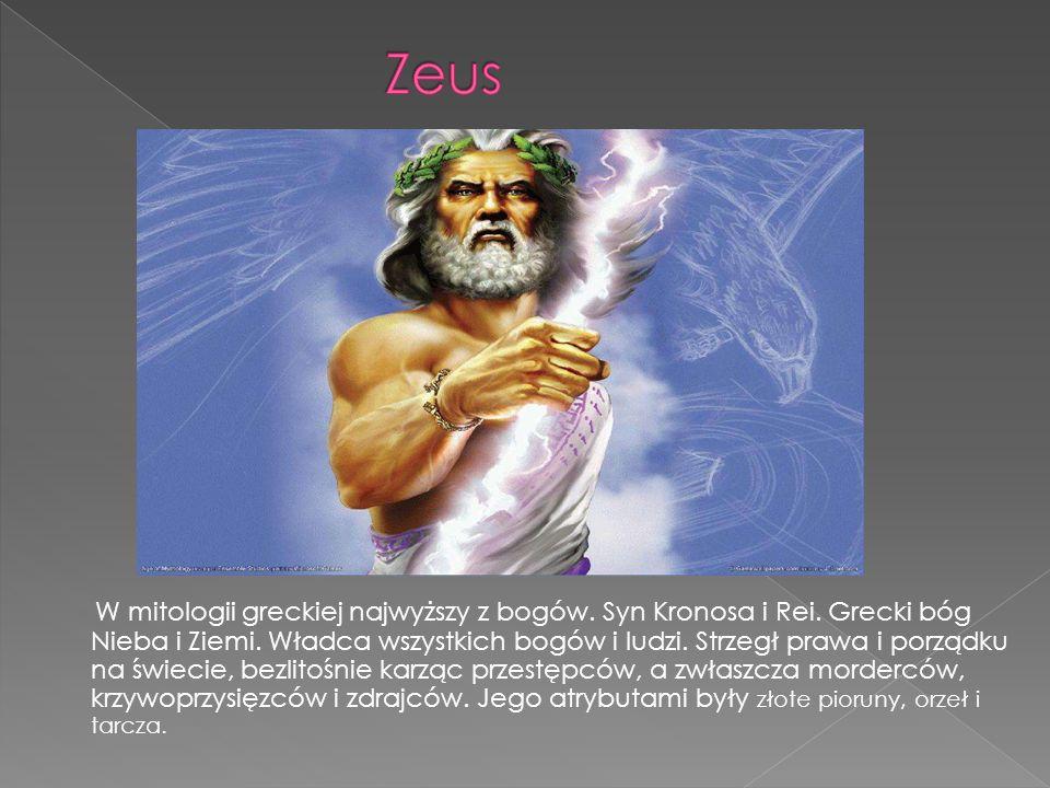 W mitologii greckiej najwyższy z bogów.Syn Kronosa i Rei.