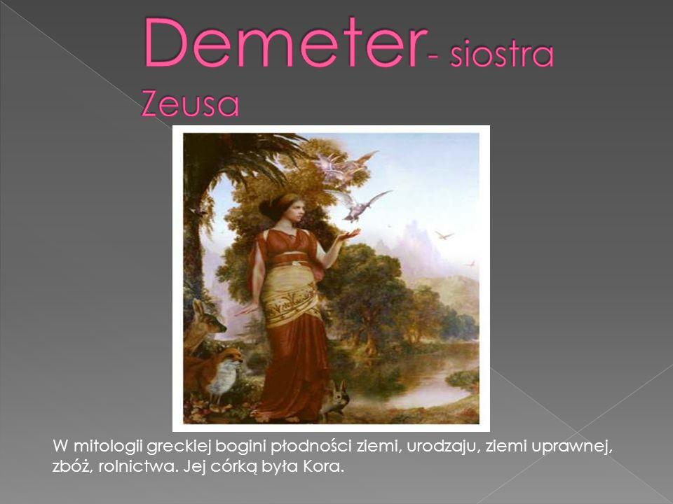 W mitologii greckiej bogini płodności ziemi, urodzaju, ziemi uprawnej, zbóż, rolnictwa.