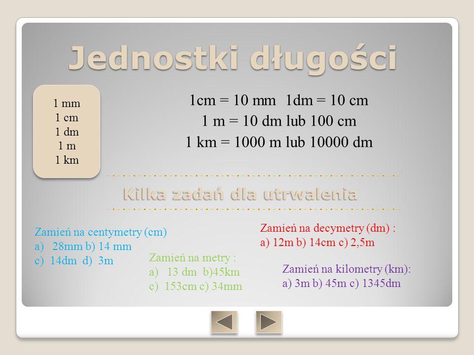 Jednostki masy 1g = 10mg 1dag = 10mg 1 kg = 100 dag lub 1000g 1 t = 1000kg 1 mg 1 g 1 dag 1 kg 1 t 1 mg 1 g 1 dag 1 kg 1 t Kilka zadań dla utrwalenia 1.Zamień na gramy (g) a)13 mg b) 10 dag c) 12 kg d) 2t 2.