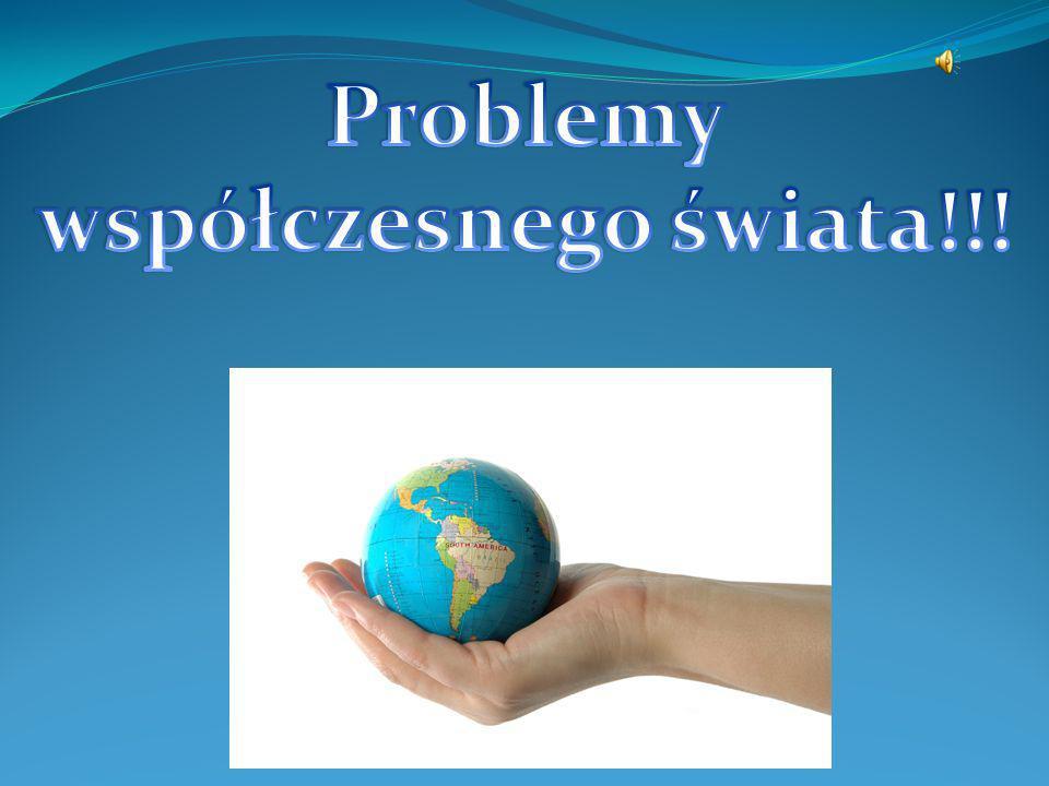 Ogólnie… Problemy współczesnego świata to bardzo rozszerzone pojęcie w dzisiejszym świecie.