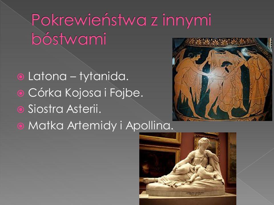 Latona – tytanida. Córka Kojosa i Fojbe. Siostra Asterii. Matka Artemidy i Apollina.