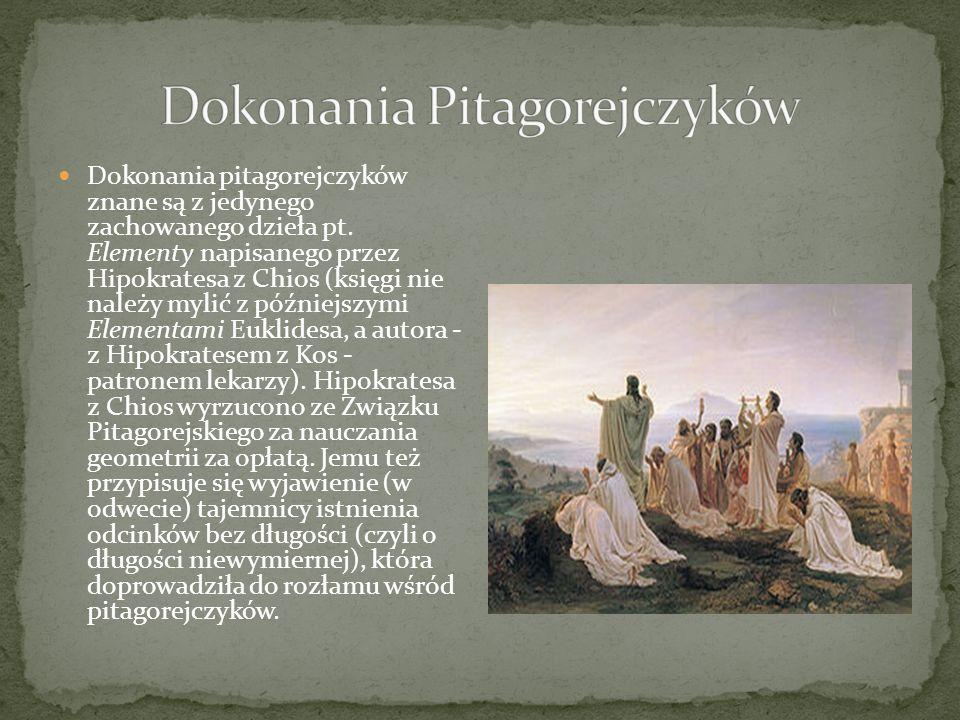 Dokonania pitagorejczyków znane są z jedynego zachowanego dzieła pt. Elementy napisanego przez Hipokratesa z Chios (księgi nie należy mylić z późniejs