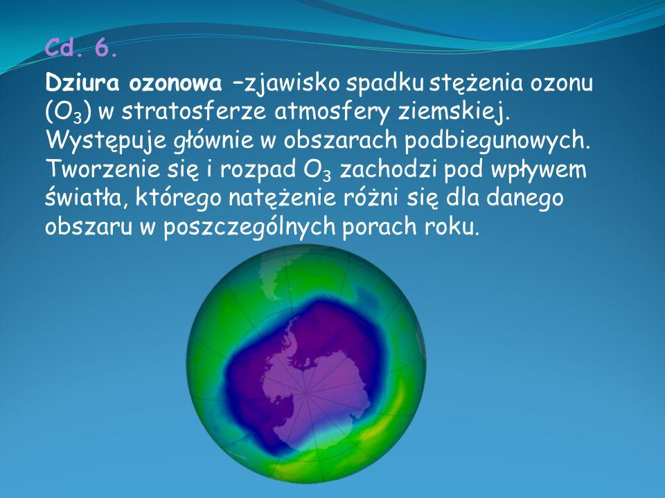 Cd. 6. Globalne ocieplenie –obserwowane od połowy XX wieku podwyższenie średniej temperatury atmosfery przy powierzchni ziemi i oceanów oraz przewidyw