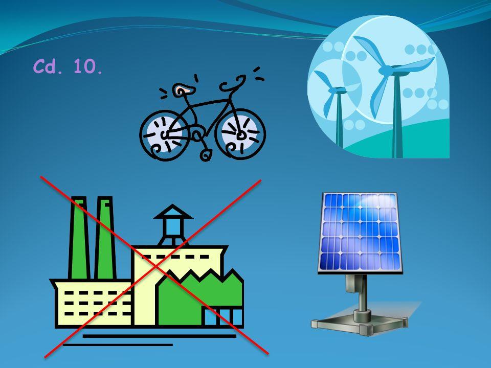 10. Zanieczyszczenia powietrza można zmniejszyć dzięki: - modernizacji zakładów przemysłowych i stosowaniu mniej szkodliwych dla środowiska technologi