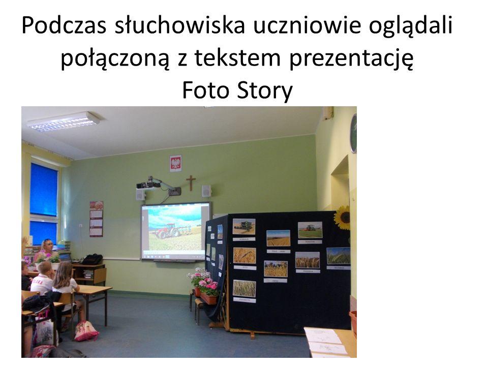 Podczas słuchowiska uczniowie oglądali połączoną z tekstem prezentację Foto Story