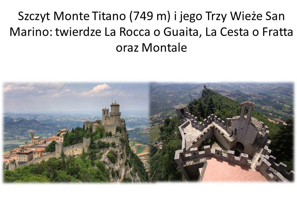 Szczyt Monte Titano (749 m) i jego Trzy Wieże San Marino: twierdze La Rocca o Guaita, La Cesta o Fratta oraz Montale