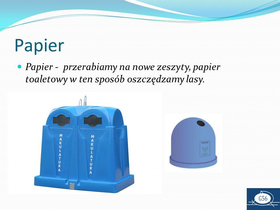 Papier Papier - przerabiamy na nowe zeszyty, papier toaletowy w ten sposób oszczędzamy lasy.