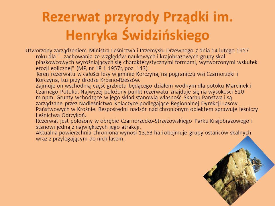 Rezerwat przyrody Prządki im. Henryka Świdzińskiego Utworzony zarządzeniem Ministra Leśnictwa i Przemysłu Drzewnego z dnia 14 lutego 1957 roku dla