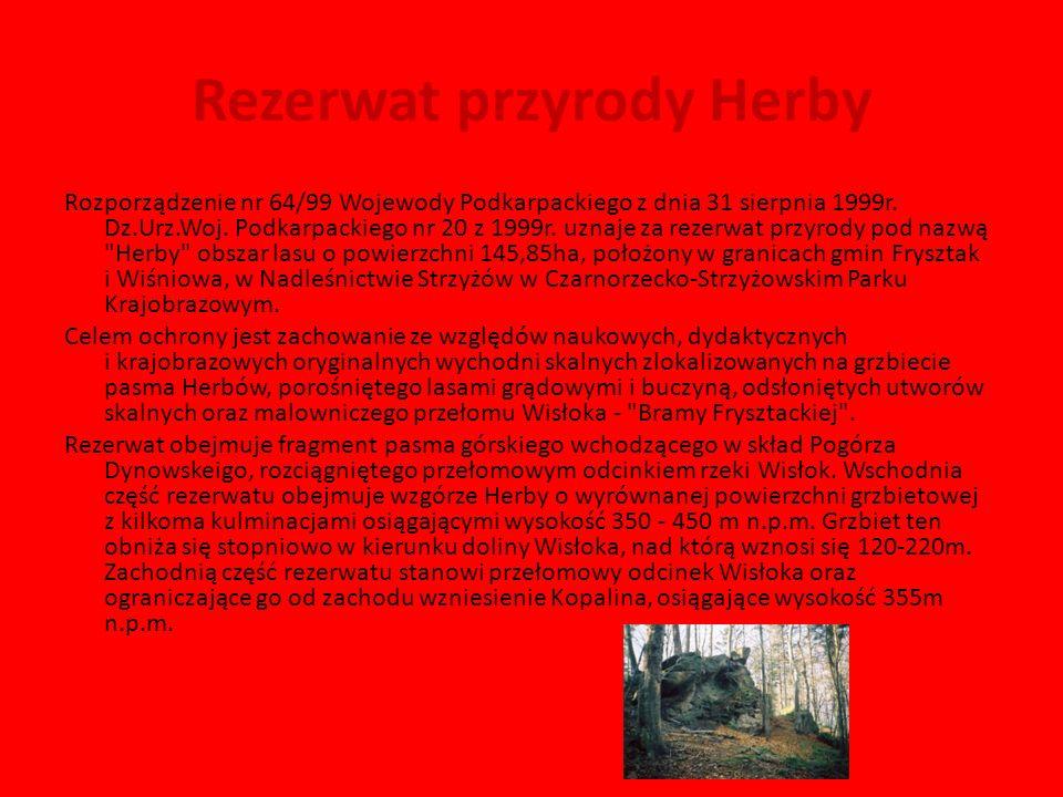 Rezerwat przyrody Herby Rozporządzenie nr 64/99 Wojewody Podkarpackiego z dnia 31 sierpnia 1999r. Dz.Urz.Woj. Podkarpackiego nr 20 z 1999r. uznaje za