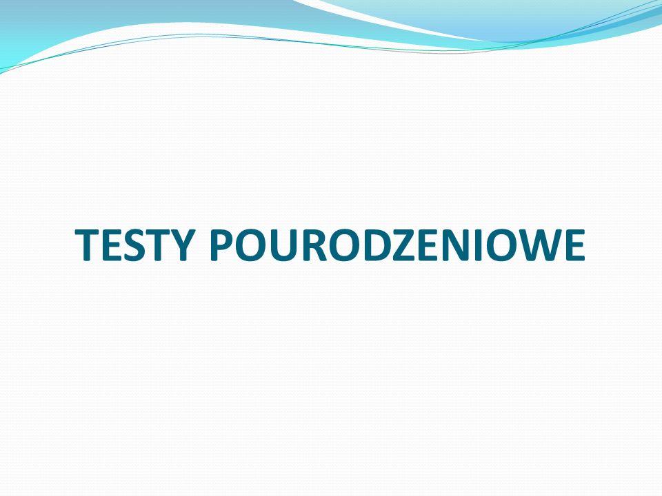 TESTY POURODZENIOWE