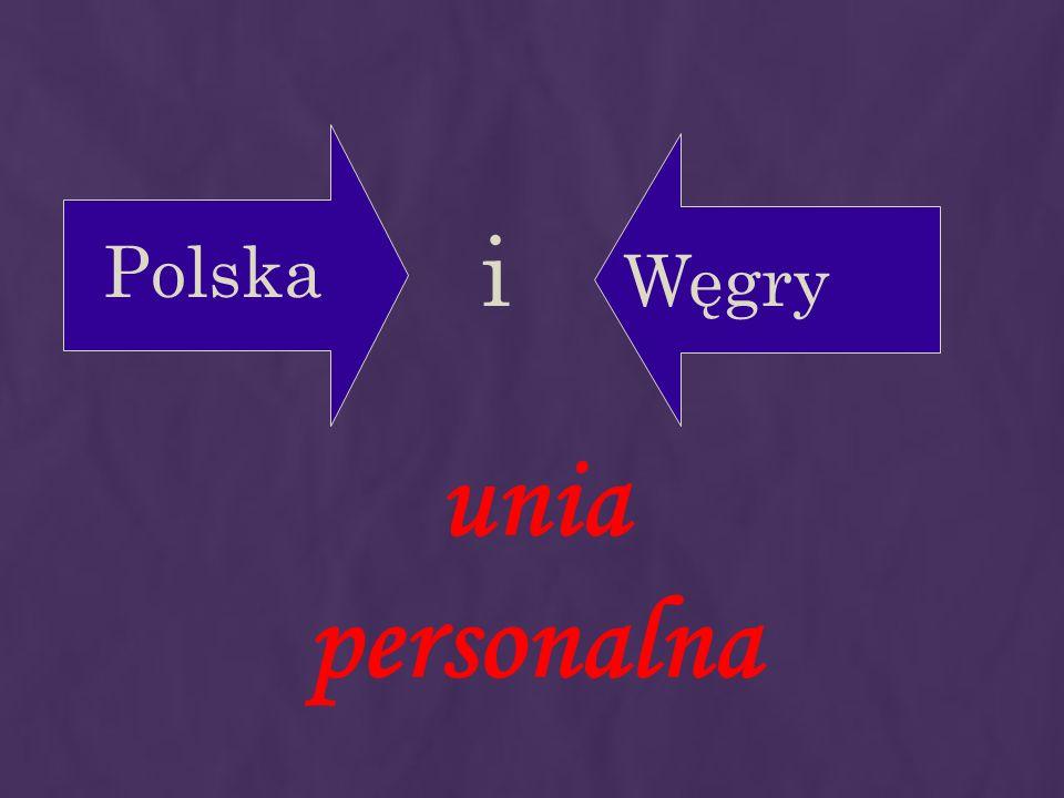 PolskaWęgry i unia personalna