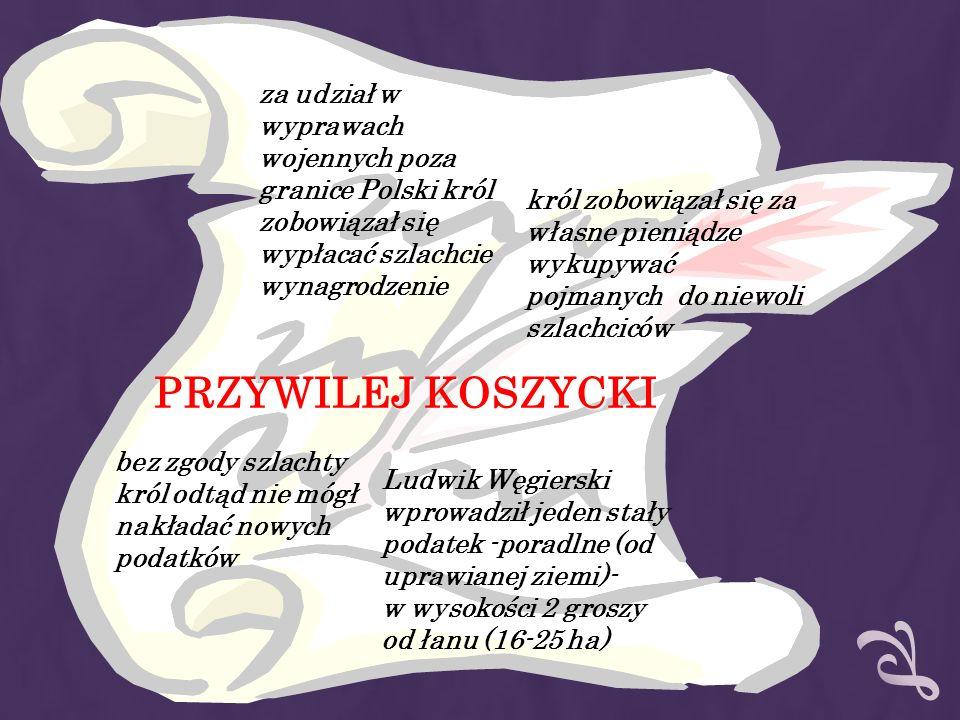 za udział w wyprawach wojennych poza granice Polski król zobowiązał się wypłacać szlachcie wynagrodzenie król zobowiązał się za własne pieniądze wykup