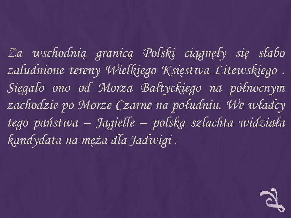 PAŃSTWO LITEWSKIE twórcą – Mendog (XIII w.) 1253 r.