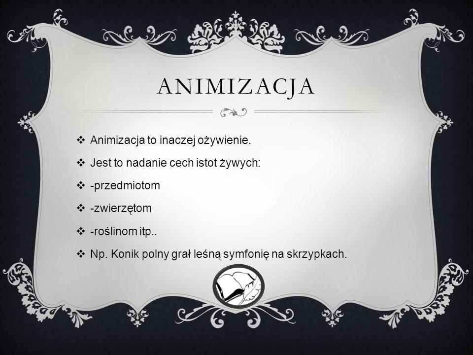 Animizacja, Epitet, Inwokacja, Kontrast, Metafora, Oksymoron, Onomatopeja, Personifikacja, Porównanie, Pytanie retoryczne, Rym, Symbol, Synonim