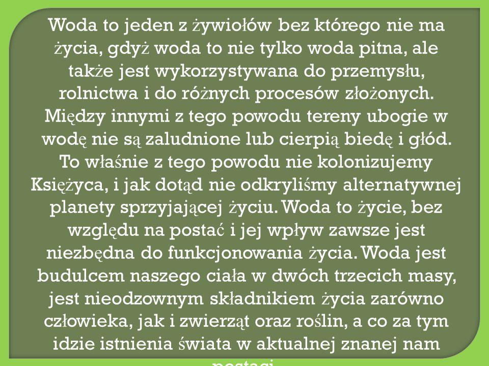 Tereny ubogie w wod ę nie s ą zaludnione lub cierpi ą bied ę i g ł ód.