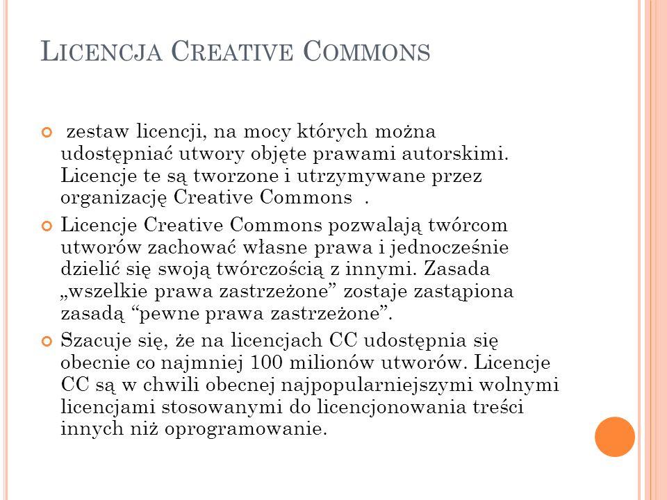 L ICENCJA C REATIVE C OMMONS zestaw licencji, na mocy których można udostępniać utwory objęte prawami autorskimi. Licencje te są tworzone i utrzymywan