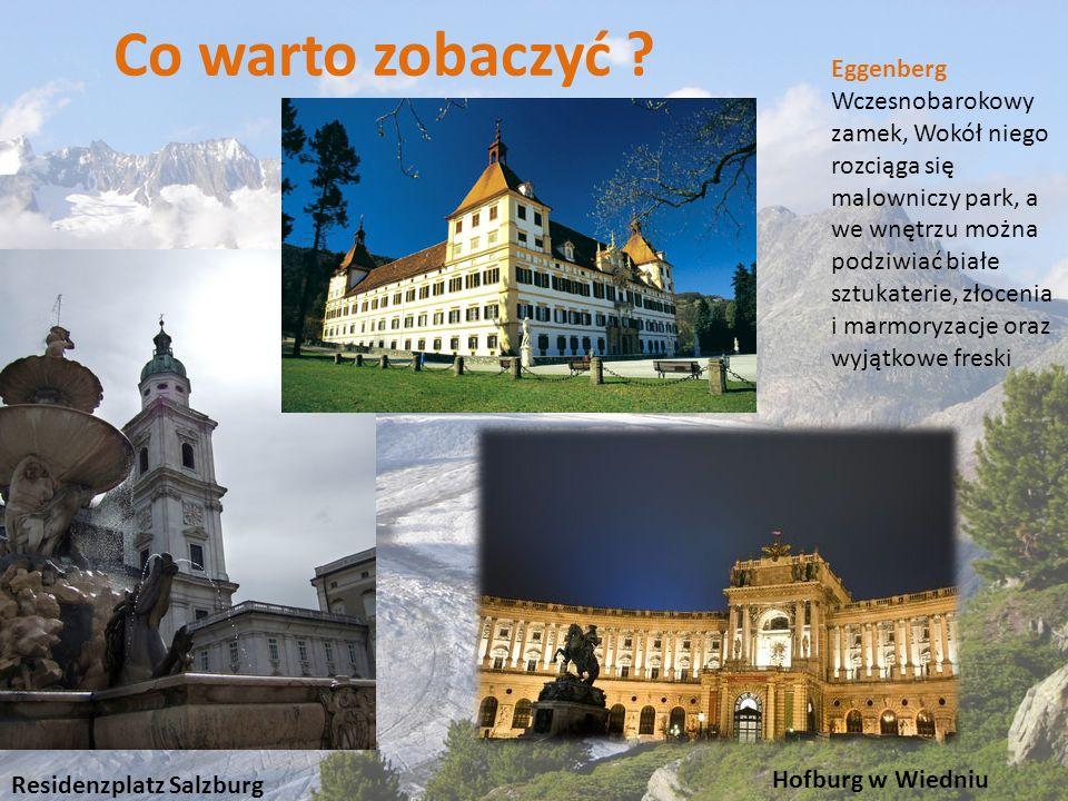 Co warto zobaczyć ? Hofburg w Wiedniu Residenzplatz Salzburg Eggenberg Wczesnobarokowy zamek, Wokół niego rozciąga się malowniczy park, a we wnętrzu m