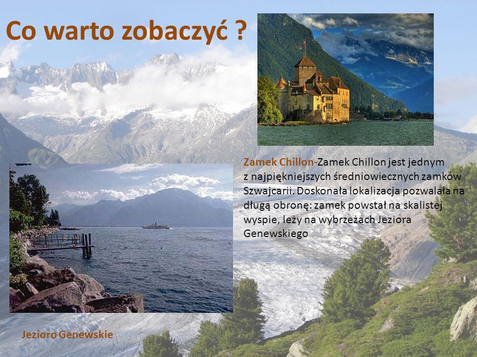 Co warto zobaczyć ? Jezioro Genewskie Zamek Chillon-Zamek Chillon jest jednym z najpiękniejszych średniowiecznych zamków Szwajcarii. Doskonała lokaliz