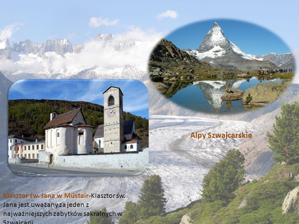 Klasztor św. Jana w Müstair-Klasztor św. Jana jest uważany za jeden z najważniejszych zabytków sakralnych w Szwajcarii. Alpy Szwajcarskie
