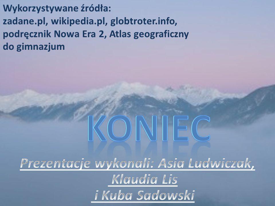 Wykorzystywane źródła: zadane.pl, wikipedia.pl, globtroter.info, podręcznik Nowa Era 2, Atlas geograficzny do gimnazjum