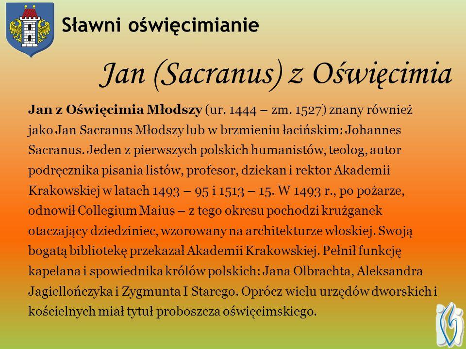 Sławni oświęcimianie święty Jan Kanty Święty Jan Kanty ( 1390-1473), prezbiter, polski święty Kościoła katolickiego; Jan Kanty urodził się w Kętach. M