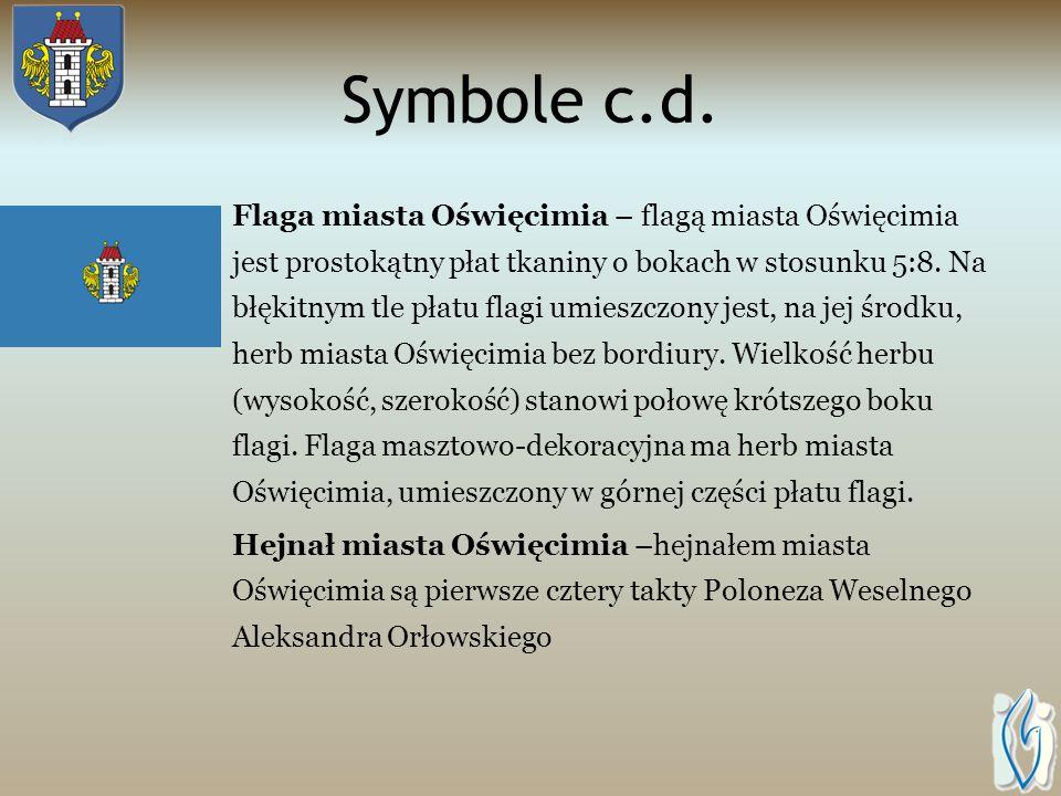 Symbole Historyczny herb miasta Oświęcimia stanowi: W polu błękitnym pośrodku tarczy kamienna biała wieża o poszerzonej podstawie, o pięciu blankach,