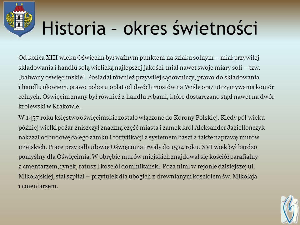 Historia - początki Osadnictwo na wzgórzu zamkowym w Oświęcimiu istniało już w XI wieku, jednak w dokumentach nazwa miasta pojawia się dopiero pod kon