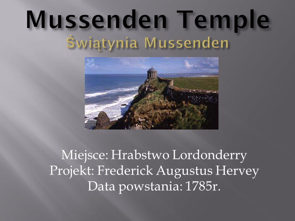 Miejsce: Hrabstwo Lordonderry Projekt: Frederick Augustus Hervey Data powstania: 1785r.