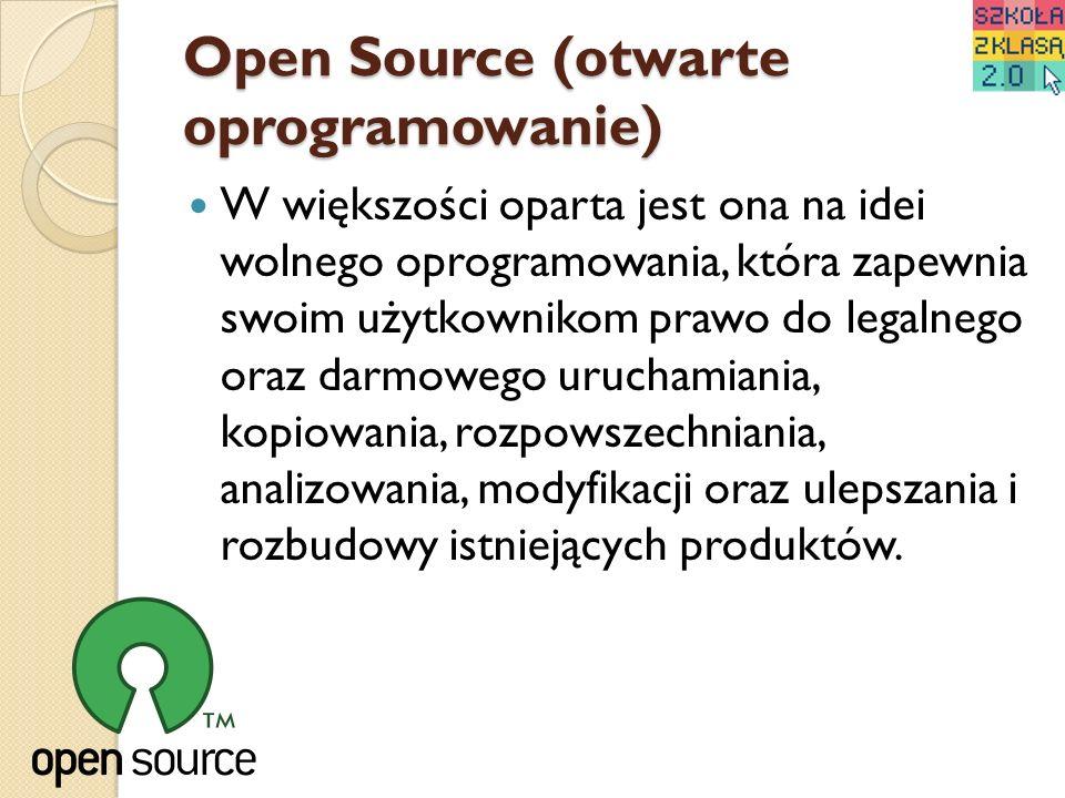 Open Source (otwarte oprogramowanie) W większości oparta jest ona na idei wolnego oprogramowania, która zapewnia swoim użytkownikom prawo do legalnego oraz darmowego uruchamiania, kopiowania, rozpowszechniania, analizowania, modyfikacji oraz ulepszania i rozbudowy istniejących produktów.