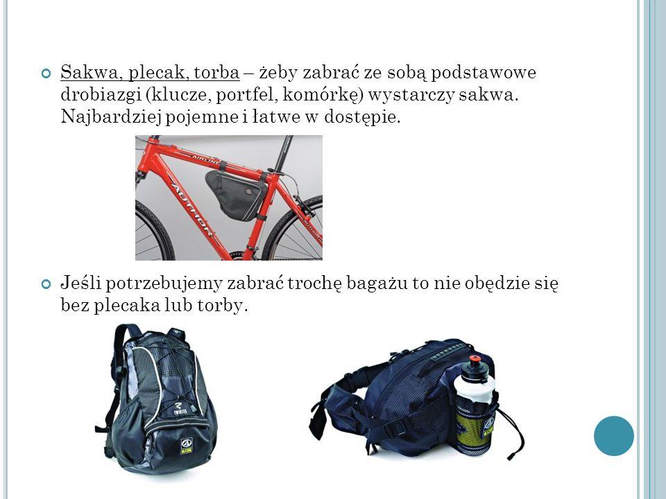 Sakwa, plecak, torba – żeby zabrać ze sobą podstawowe drobiazgi (klucze, portfel, komórkę) wystarczy sakwa. Najbardziej pojemne i łatwe w dostępie. Je