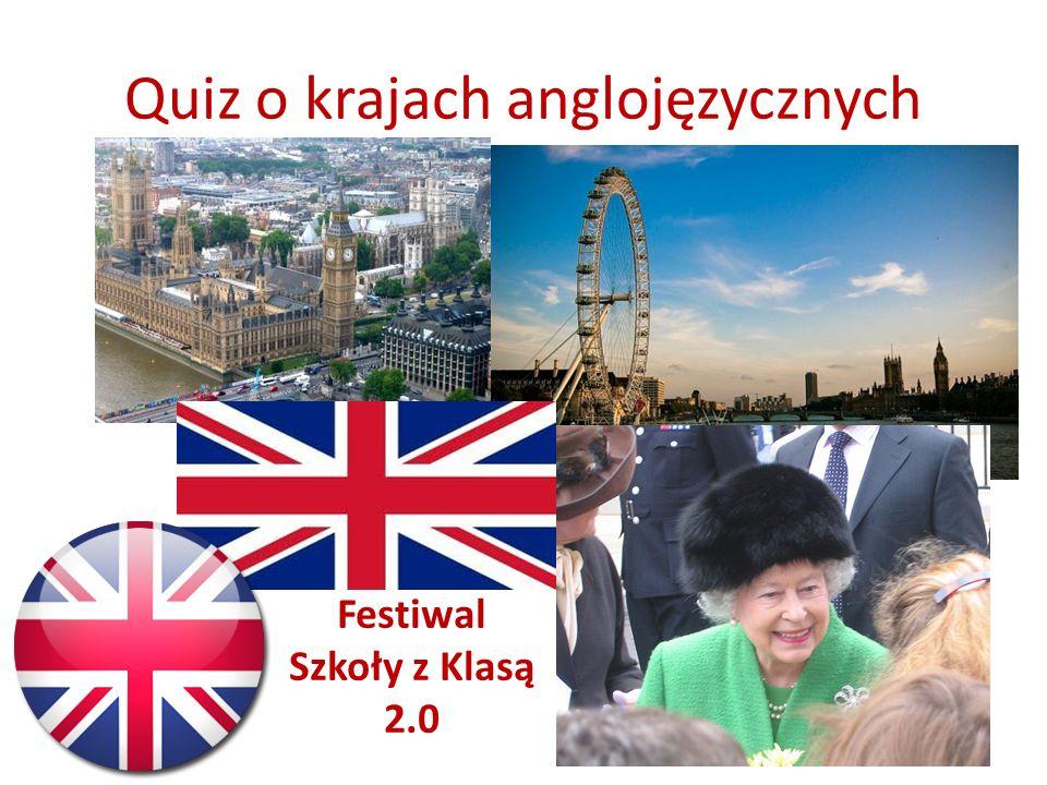 Quiz o krajach anglojęzycznych 1 Festiwal Szkoły z Klasą 2.0