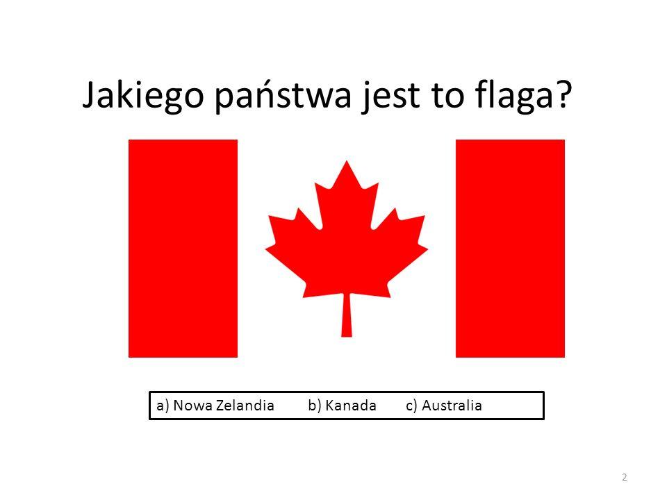 Jakiego państwa jest to flaga? 2 a) Nowa Zelandia b) Kanada c) Australia