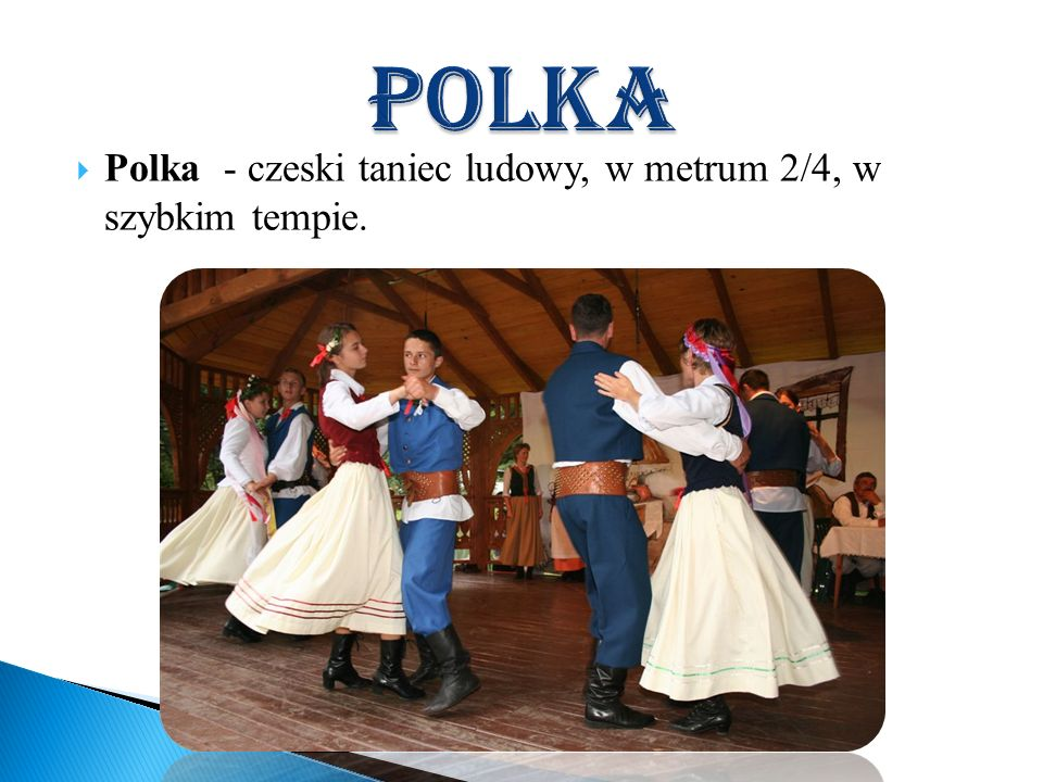 Rosyjski, ukraiński oraz polski taniec ludowy (w rejonach wschodnich).