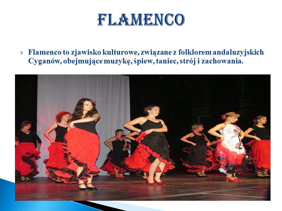 Flamenco to zjawisko kulturowe, związane z folklorem andaluzyjskich Cyganów, obejmujące muzykę, śpiew, taniec, strój i zachowania. Flamenco to zjawisk