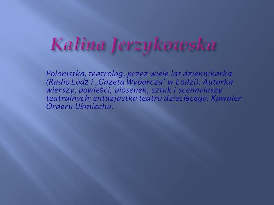 Polonistka, teatrolog, przez wiele lat dziennikarka (Radio Ł ód ź i Gazeta Wyborcza w Ł odzi).
