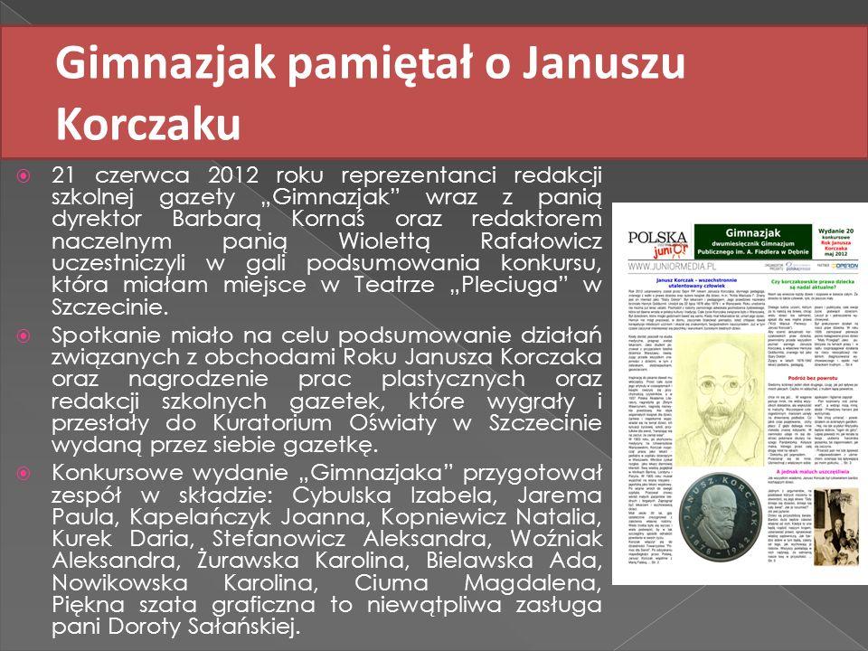 Gimnazjak pamiętał o Januszu Korczaku 21 czerwca 2012 roku reprezentanci redakcji szkolnej gazety Gimnazjak wraz z panią dyrektor Barbarą Kornaś oraz