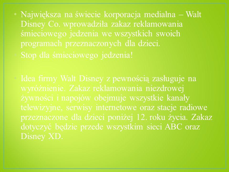 Największa na świecie korporacja medialna – Walt Disney Co. wprowadziła zakaz reklamowania śmieciowego jedzenia we wszystkich swoich programach przezn