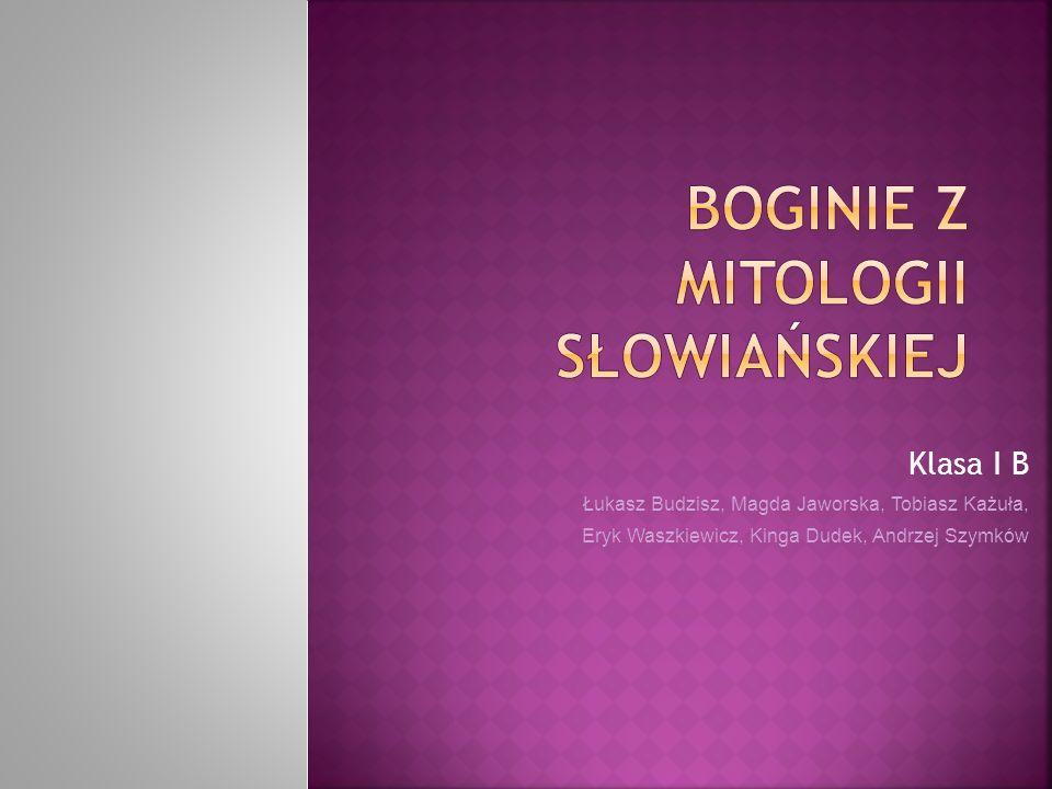 W tej prezentacji chcielibyśmy Wam przedstawić kilka bogiń z mitologii słowiańskiej.