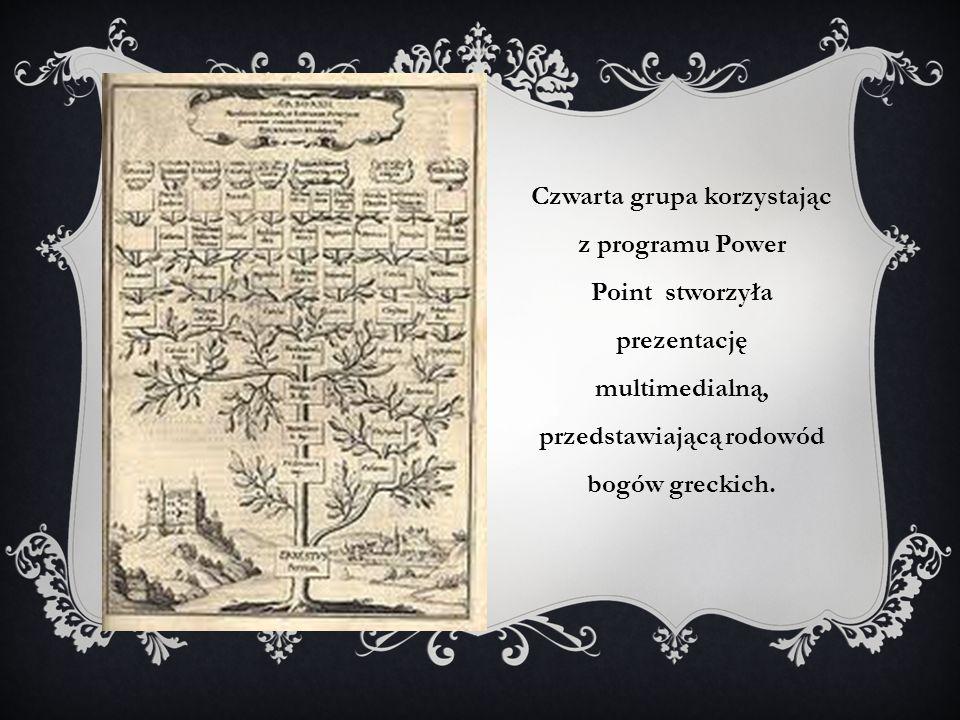 Czwarta grupa korzystając z programu Power Point stworzyła prezentację multimedialną, przedstawiającą rodowód bogów greckich.