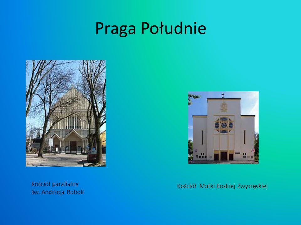 Praga Południe Kościół parafialny św. Andrzeja Boboli Kościół Matki Boskiej Zwycięskiej