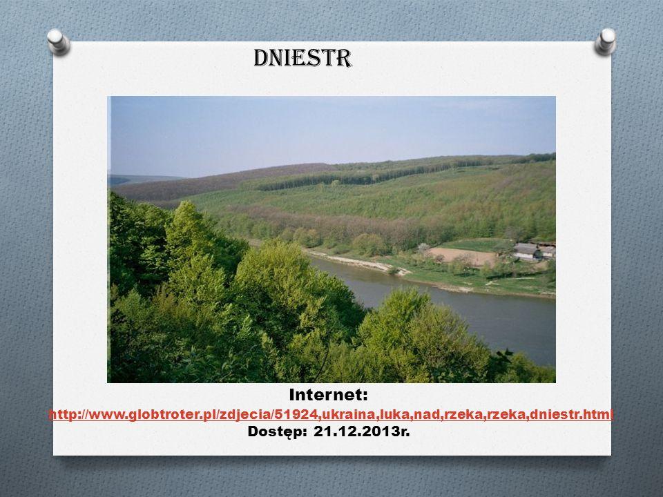 Dniestr Internet: http://www.globtroter.pl/zdjecia/51924,ukraina,luka,nad,rzeka,rzeka,dniestr.html Dostęp: 21.12.2013r.